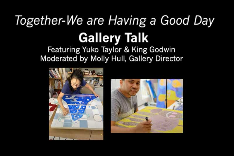 Together we are having a good day gallery talk with two images of Yuko Taylor and King Godwin